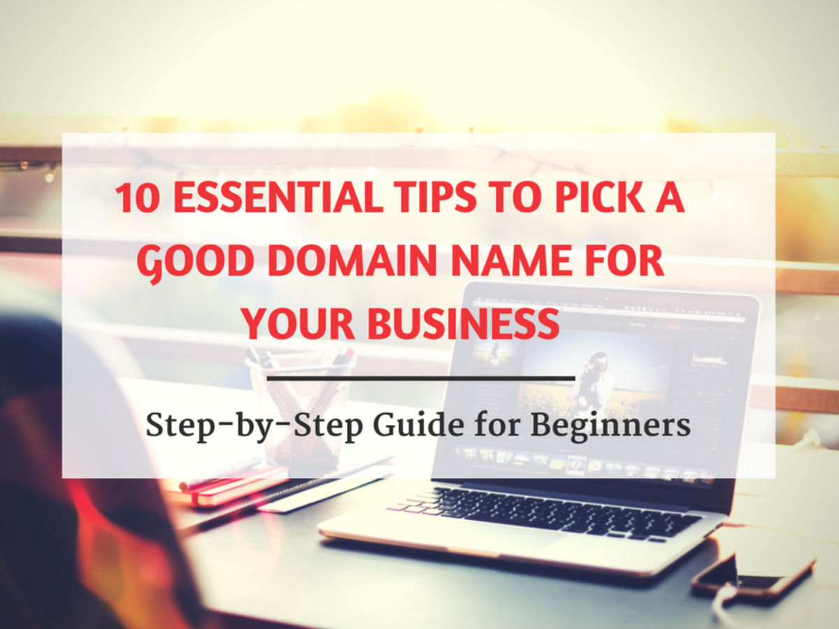 10 Essential Tips to Pick a Good Domain Name for Your Business-Featured-image